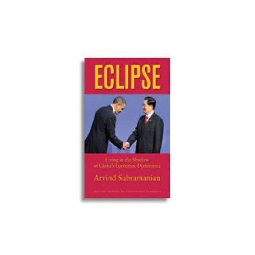 Eclipse - Living in the Shadow of China`s Economic Dominance
