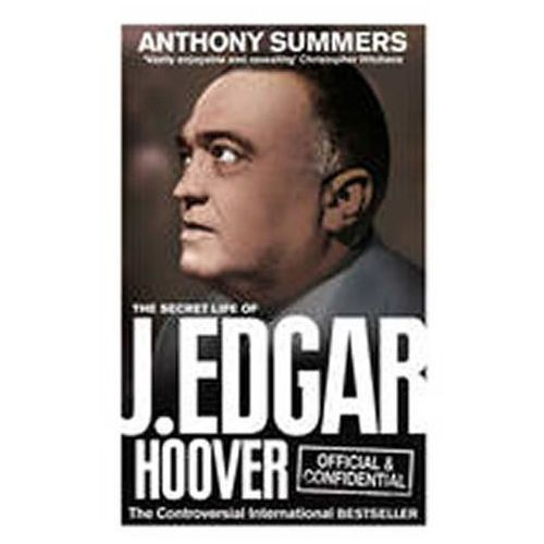 Official And Confidential: The Secret Life Of J Edgar Hoover (9780091941772)