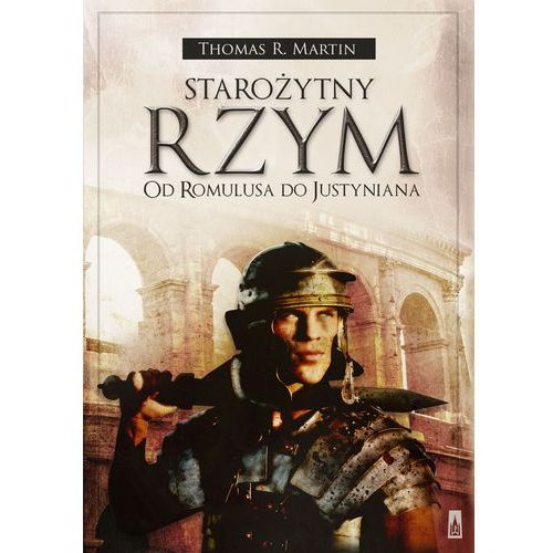 Starożytny Rzym Od Romulusa do Justyniana (9788371779893)