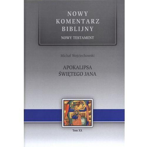 APOKALIPSA ŚWIĘTEGO JANA NOWY KOMENTARZ BIBLIJNY NOWY TESTAMENT TW, Edycja Świętego Pawła