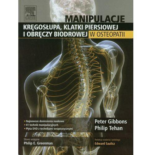 Manipulacje kręgosłupa klatki pierśiowej i obręczy biodrowej w osteopatii (9788376093963)