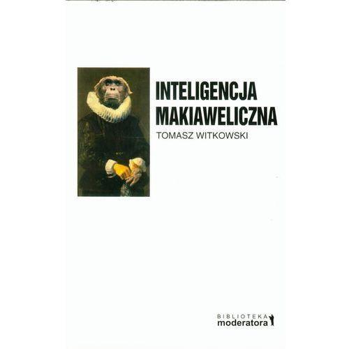 Inteligencja makiaweliczna. Rzecz o pochodzeniu natury ludzkiej, Moderator