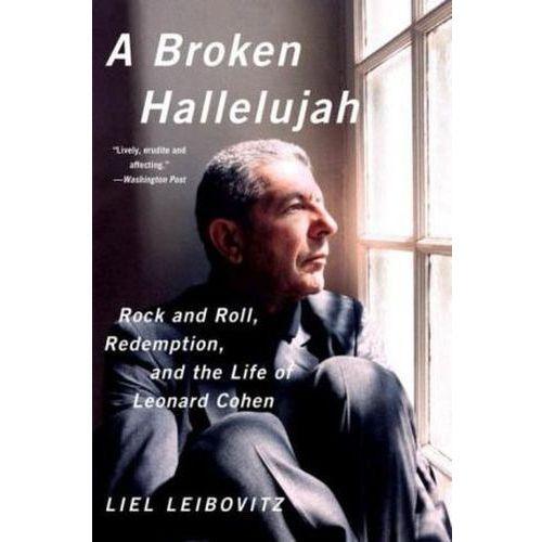 Broken Hallelujah - Rock and Roll, Redemption, and the Life of Leonard Cohen (9780393350739)