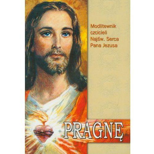 Pragnę Modlitewnik czcicieli Najświętszego Serca Pana Jezusa, praca zbiorowa