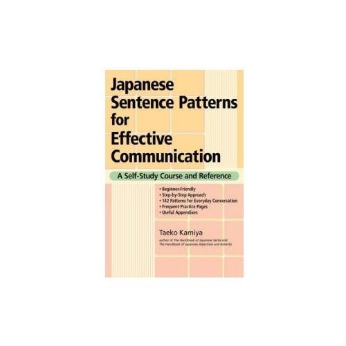 Japanese Sentence Patterns for Effective Communication (9781568364209)
