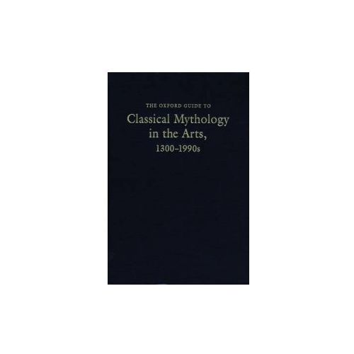 Oxford Guide to Classical Mythology in the Arts, 1300-1900's