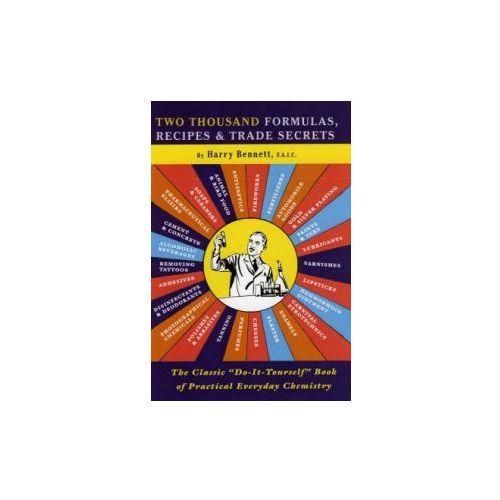 Two Thousand Formulas, Recipes and Trade Secrets (9780922915958)