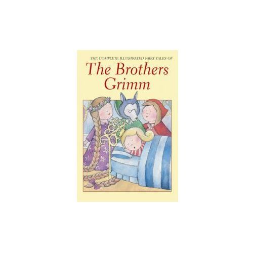 Complete Illustrated Fairy Tales of the Brothers Grimm, oprawa miękka