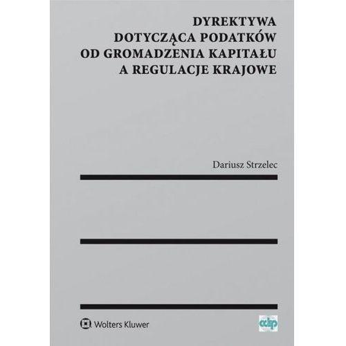 Dyrektywa dotycząca podatków od gromadzenia kapitału a regulacje krajowe, WOLTERS KLUWER