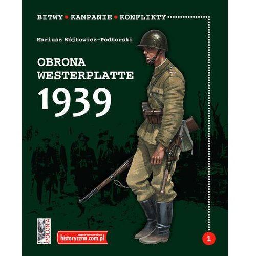 Obrona Westerplatte 1939 - 35% rabatu na drugą książkę! (2016)