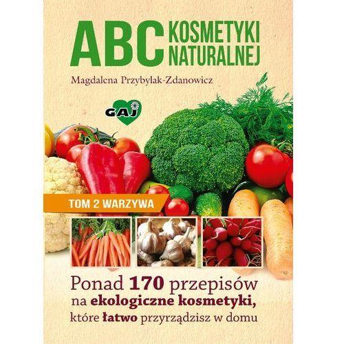 ABC kosmetyki naturalnej. Tom 2. Warzywa (96 str.)