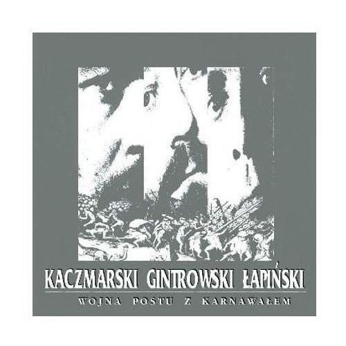 Jacek Kaczmarski, Zbigniew Łapiński, Przemysław Gintrowski - WOJNA POSTU Z KATRNAWALEM (RE-EDYCJA) (5099991277022)