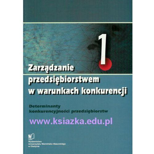 Zarządzanie przedsiębiorstwem w warunkach konkurencji t. 1 i t. 2 (2006)