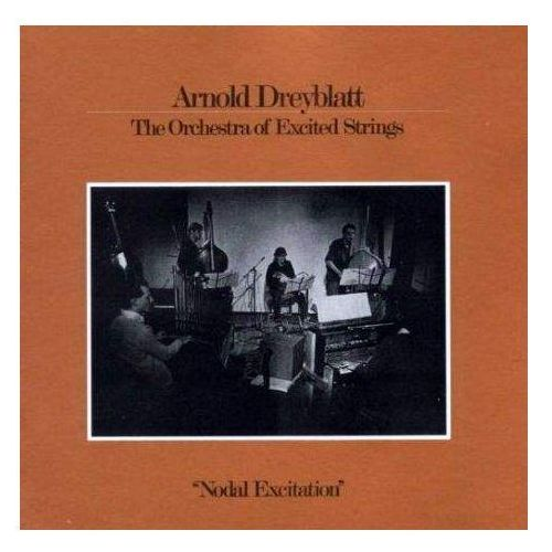 Dreyblatt, Arnold / The Orchestra Of Excited Strings - Nodal Excitation