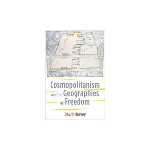 Cosmopolitanism and the Geographies of Freedom (9780231148467)