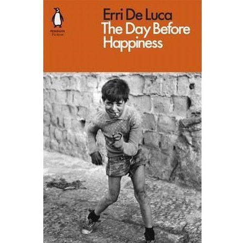 The Day Before Happiness - De Luca Erri, Penguin Books