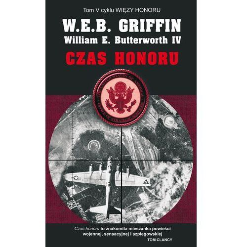 Czas honoru - Griffin W.E.B., E.Butterworth.IV William, Zysk i S-ka