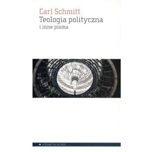 Teologia polityczna i inne pisma - Carl Schmitt (2012)