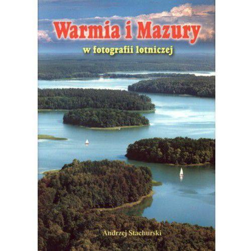 Warmia i Mazury w fotografii lotniczej - Andrzej Stachurski (opr. twarda)