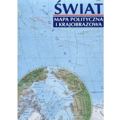 Świat Mapa polityczna i krajobrazowa 1:31 000 000 - Praca zbiorowa