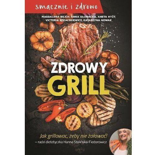 Zdrowy grill - Bilich Magdalena, Głowacka Anna, Hyży Aneta, Kozaczkiewcz Victoria, Nowak Katarzyna (9788380212169)