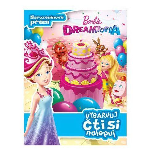 Barbie Dreamtopia - Narozeninové přání - Vybarvuj, čti si nalepuj kolektiv (9788025241813)