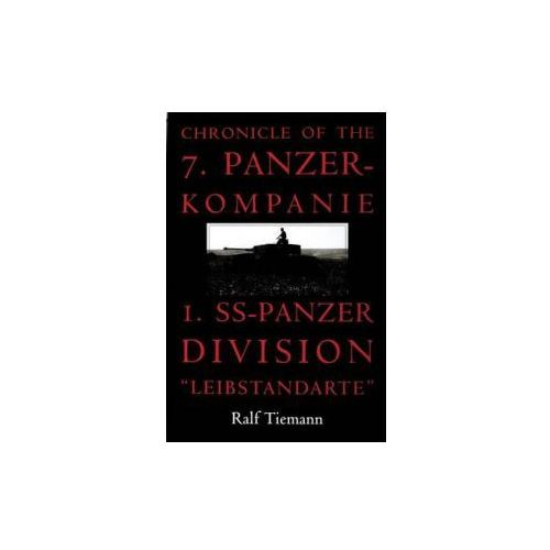 Chronicle of the 7.Panzer-Kompanie 1.SS-Panzer Division