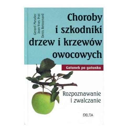 Choroby i szkodniki drzew i krzewów owocowych. - Denis Retournard (2012)