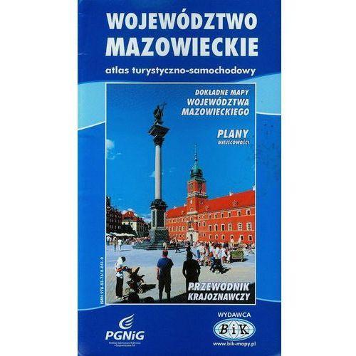 Województwo mazowieckie. Atlas turystyczno-samochodowy (9788376180410)