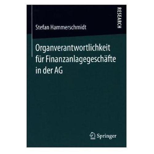 Organverantwortlichkeit für Finanzanlagegeschäfte in der AG Hammerschmidt, Stefan (9783658113919)