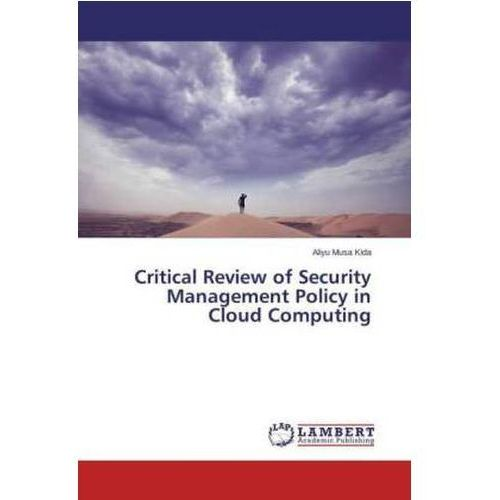 Critical Review Of Security Management Policy In Cloud Computing, Kida Aliyu Musa