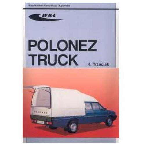 Polonez Truck 1,6i/1,9D - 35% rabatu na drugą książkę!, WKił