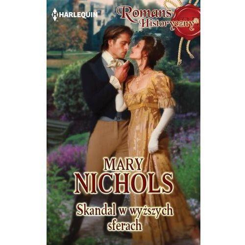 Skandal w wyższych sferach - Mary Nichols (9788323889168)