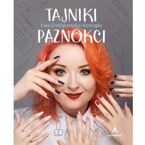 """""""Tajniki paznokci"""" – Ewa Grzelakowska-Kostoglu (2017)"""