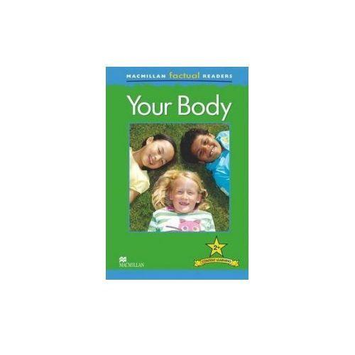 Your Body. Macmillan Factual Readers. Poziom 2+ z kategorii Body niemowlęce