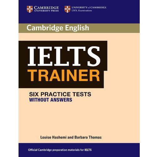 Cambridge IELTS Trainer. Six Practice Tests. Podręcznik Bez Klucza, oprawa miękka