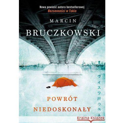 Powrót niedoskonały - Dostępne od: 2013-10-07, Marcin Bruczkowski