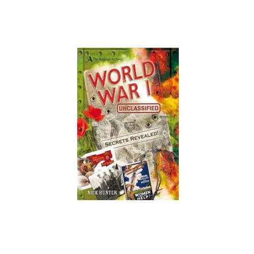 The National Archives: World War I Unclassified, Hunter, Nick