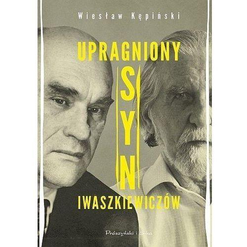 Upragniony syn Iwaszkiewiczów. Darmowy odbiór w niemal 100 księgarniach!, Wiesław Kępiński