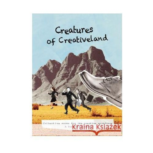 Creatures of Creativeland: Collective Nouns for the Creative Workforce, a Postcard Guide