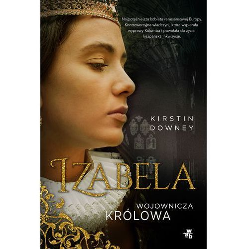 Izabela Wojownicza królowa - KIRSTIN DOWNEY (2014)