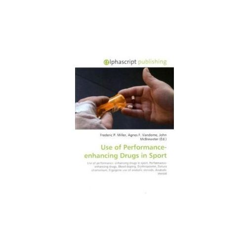 Use of Performance-enhancing Drugs in Sport (9786130063115)