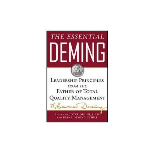 Essential Deming: Leadership Principles from the Father of T