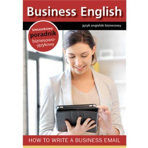 How to write a business email. Jak pisać emaile biznesowe - Praca zbiorowa (EPUB), Colorful Media