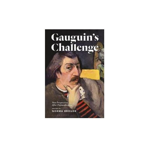 Gauguin's Challenge: New Perspectives After Postmodernism