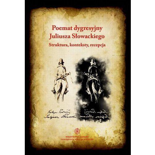 Poemat dygresyjny Juliusza Słowackiego - Marcin Leszczyński, Maria Kalinowska, Wydawnictwo Naukowe UMK