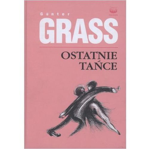 Ostatnie tańce + zakładka do książki GRATIS, Gunter Grass