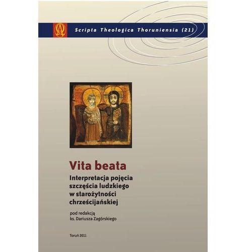Vita beata. Interpretacja pojęcia szczęścia ludzkiego w starożytności - Dariusz Zagórski (9788323127581)