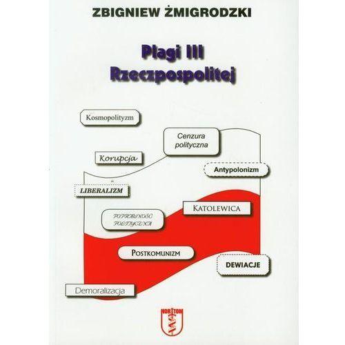 Plagi III Rzeczpospolitej - Zdzisław Żmigrodzki (2006)