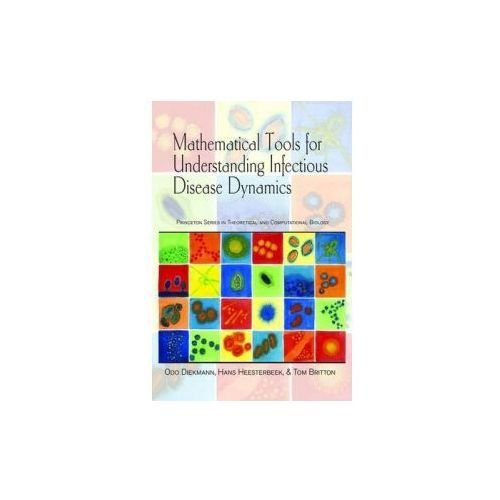 Mathematical Tools for Understanding Infectious Disease Dynamics (9780691155395)
